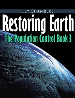 Restoring Earth (Book 3 In The Population Control) by [Chambers, Lily]