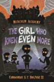Munchem Academy, Book 2 The Girl Who Knew Even More