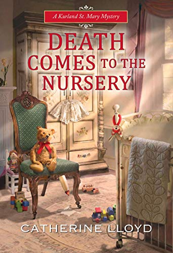 Death Comes to the Nursery (A Kurland St. Mary Mystery Book 7) by [Lloyd, Catherine]