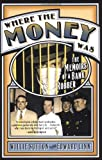 img - for Where the Money Was: The Memoirs of a Bank Robber (Library of Larceny) book / textbook / text book