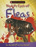 The Life Cycle of Fleas, Clint Twist, 1848985207