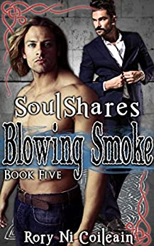 Blowing Smoke: Book Five in the SoulShares Series by [Ni Coileain, Rory]