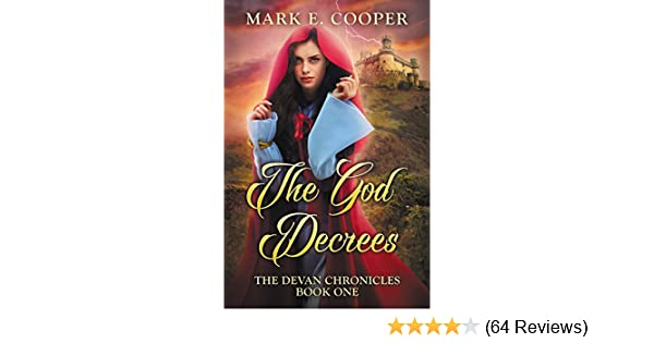 Amazon The God Decrees Devan Chronicles Book 1 EBook Mark E Cooper Kindle Store