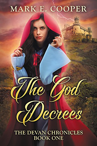The God Decrees Devan Chronicles Book 1 By Cooper Mark E