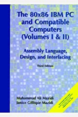 80X86 IBM PC and Compatible Computers: Assembly Language, Design and Interfacing Vol. I and II (3rd Edition) Hardcover