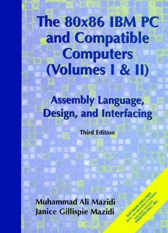 80X86 IBM PC and Compatible Computers: Assembly Language, Design and Interfacing Vol. I and II (3rd Edition) by Prentice Hall