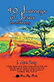 40 Journeys of Jesus, I. Mac Perry, 1626464308