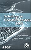 Solutions to Coastal Disasters 2005 : Proceedings of the Conference, May 8-11, 2005, Charleston, South Carolina, , 0784407746