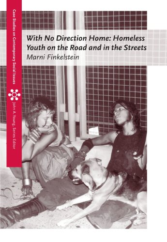 With No Direction Home: Homeless Youth on the Road and In the Streets (Case Studies on Contemporary Social Issues)
