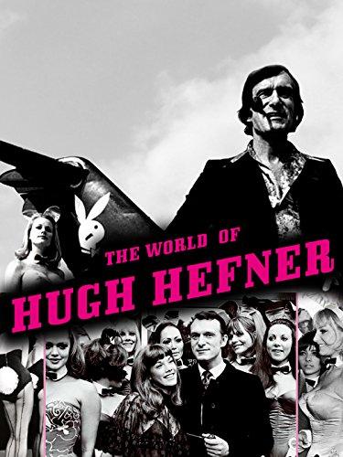 The World Of Hugh Hefner
