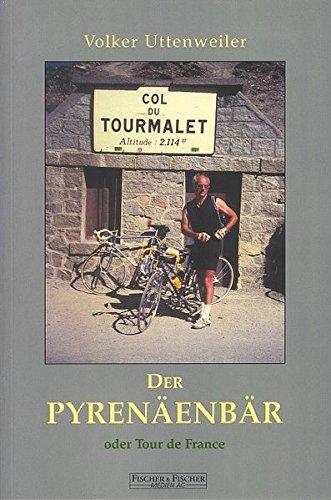 Der Pyrenäenbär: oder Tour de France