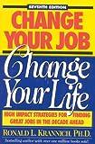 Change Your Job, Change Your Life, Ronald L. Krannich, 1570231028