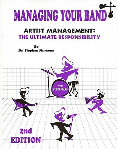 Managing Your Band  Artist Management  The Ultimate Responsibility