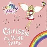 Rainbow Magic: Chrissie the Wish Fairy | Daisy Meadows
