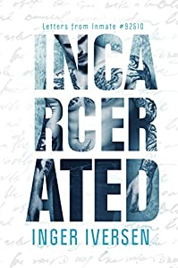 Incarcerated by Inger Iversen ebook deal
