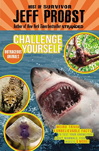 Outrageous Animals: Weird trivia and unbelievable facts to test your knowledge about mammals, fish, insects and more! (C