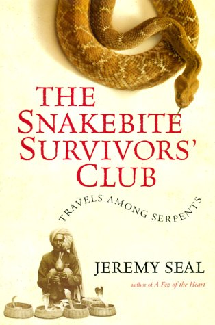 (The Snakebite Survivors' Club: Travels among Serpents)