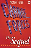 Change Forces : The Sequel, Fullan, Michael, 0750707569