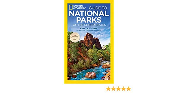 National Geographic Guide to National Parks of the United States, 8th Edition (National Geographic Guide to the National Parks of the United States) ...