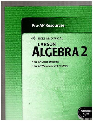 Larson Algebra 2 Pre-AP Resources Common Core Edition