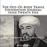 The Out-Of-Body Travel Foundation Journal: Issue Twenty Five: Moses Maimonedes - Forgotten Jewish Mystic | Marilynn Hughes