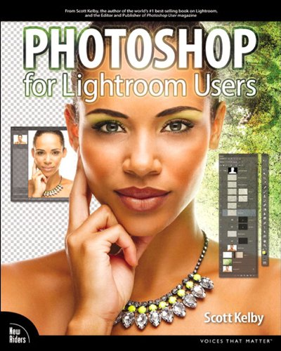 Download Photoshop for Lightroom Users (Voices That Matter) Pdf