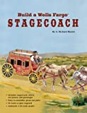 Build a Wells Fargo Stagecoach, A. Richard Mansir, 157091950X