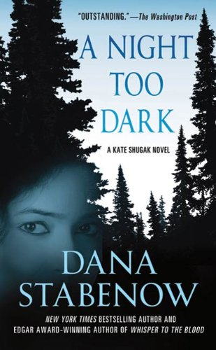 A Night Too Dark: A Kate Shugak Novel (Kate Shugak Novels Book 17)