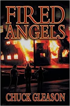 Book Fired Angels by Chuck Gleason (2014-07-10)