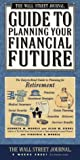 img - for Wall Street Journal Guide to Planning Your Financial Future : The Easy-to-read Guide to Lifetime Planning for Retirement book / textbook / text book
