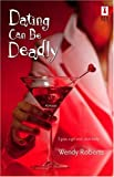 Dating Can Be Deadly, Wendy Roberts, 0373895127