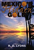 Mexico's Hidden Gold, R. D. Lyons, 141962654X