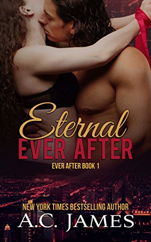 Eternal Ever After: Ever After Series Book One (A Vampire Romance Series for Adults)