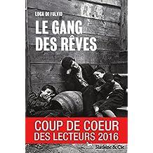 Le gang des rêves: À la poursuite du rêve américain (French Edition)