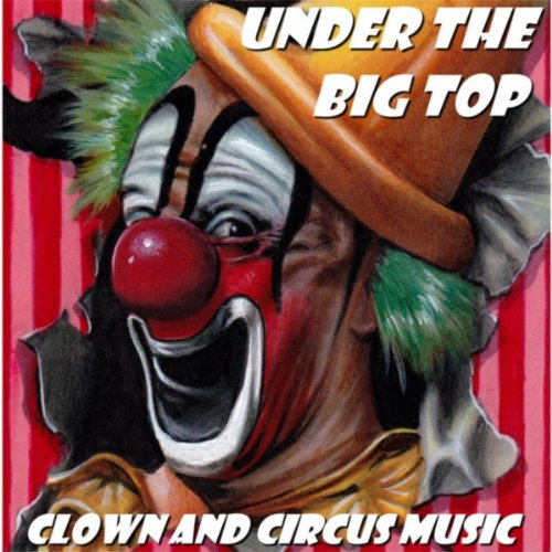 - Under the Big Top: Clown and Circus Music