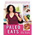 Paleo Eats: 111 Comforting Gluten-Free, Grain-Free and Dairy-Free Recipes for the Foodie in You