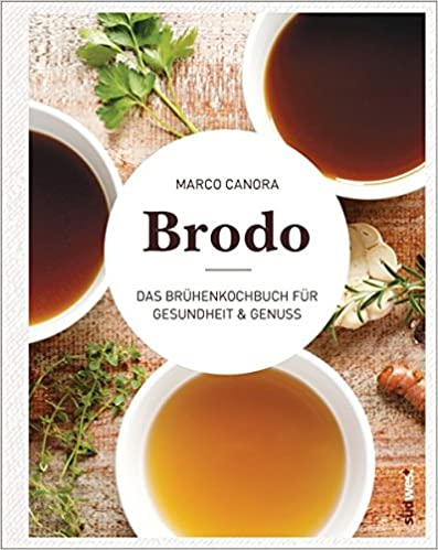 Vorschaubild: Brodo: Das Brühenkochbuch für Gesundheit & Genuss - Das Original aus New York