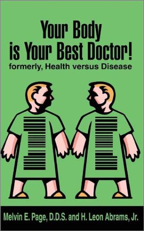 Your Body is Your Best Doctor!: Formerly, Health Versus Disease