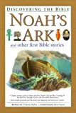 Noah's Ark and Other First Bible Stories (Discovering the Bible)