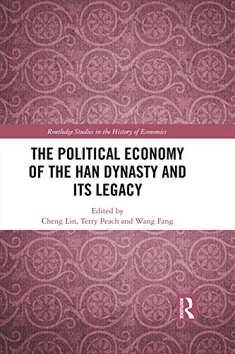 The Political Economy of the Han Dynasty and Its Legacy (Routledge Studies in the History of Economics) ()