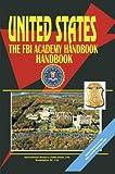 U. S. F. B. I. Academy Handbook, U. S. A. Global Investment Center Staff, 0739731858
