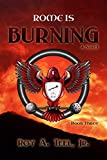 Rome Is Burning: The Iron Eagle Series Book Three