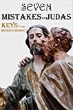 Seven Mistakes of Judas Iscariot  Seven Keys to the Winner's Mindset: Guide to Renewing your Mind, deal with Depression, Anxiety, Doubts, Weakness, and Victory in Spiritual Warfare