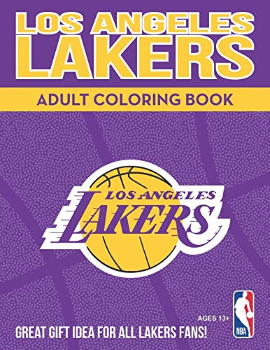 Los Angeles Lakers Adult Coloring Book: A Colorful Way to Cheer on Your Team! (Sports Team Adult Coloring Books)