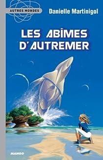 Trilogie des Abîmes, Tome 1 : Les Abîmes d'Autremer par Martinigol