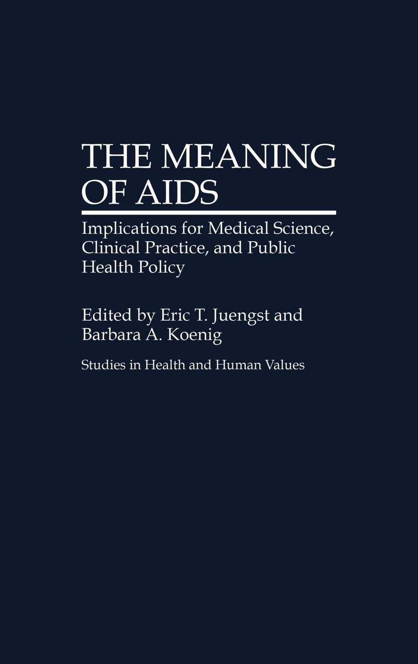 The Meaning of AIDS Implications for Medical Science, Clinical ...