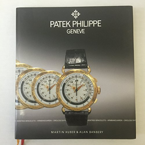 Patek Philippe: Geneve : Montres-Bracelets Armbanduhren Orologi Da Polso Wristwatches Second Edition