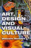 Art, Design and Visual Culture, Malcolm Barnard, 0333675266