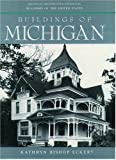 Front cover for the book Buildings of Michigan by Kathryn Bishop Eckert