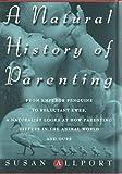A Natural History of Parenting, Susan Allport, 0517707993